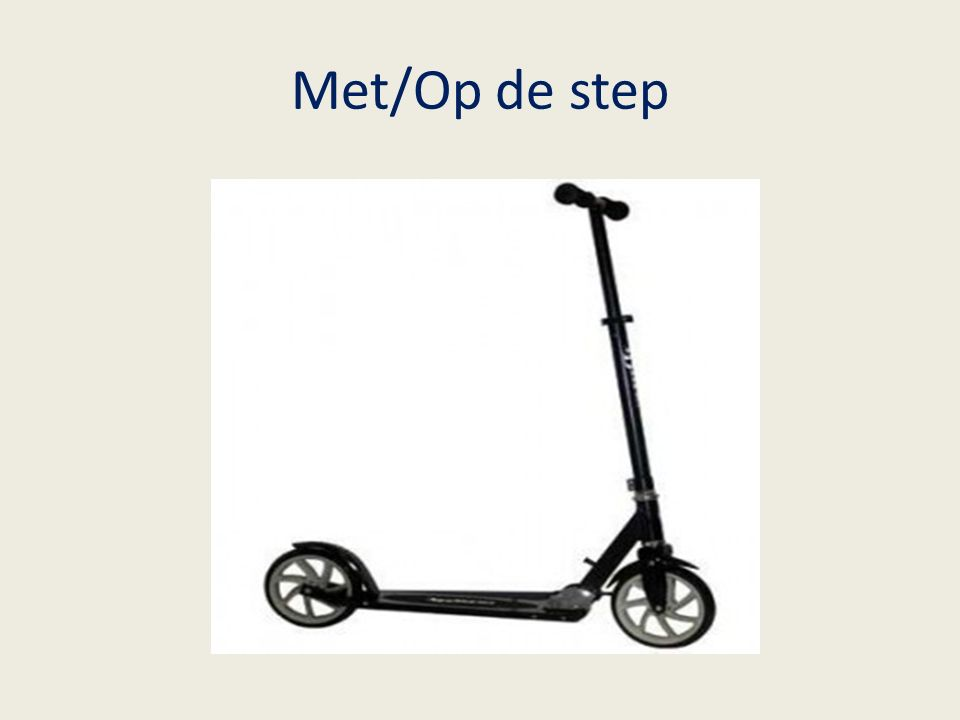 Met/Op de step