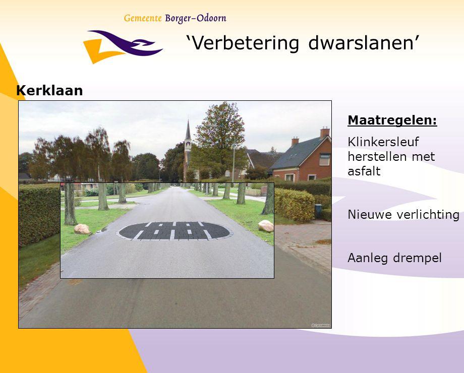 'Verbetering dwarslanen' Kerklaan Maatregelen: Klinkersleuf herstellen met asfalt Nieuwe verlichting Aanleg drempel