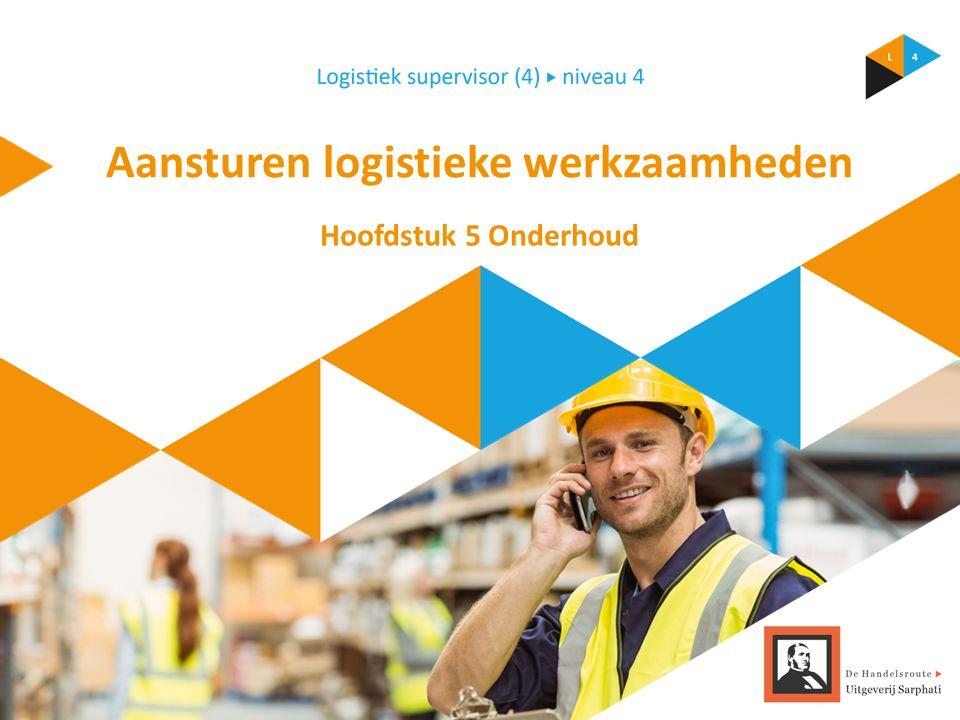 Aansturen logistieke werkzaamheden Hoofdstuk 5 Onderhoud