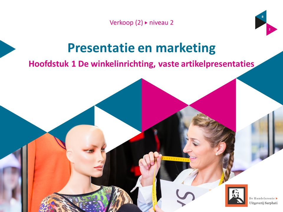 Presentatie en marketing Hoofdstuk 1 De winkelinrichting, vaste artikelpresentaties