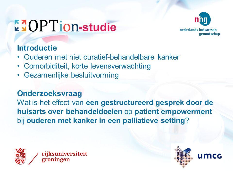 -studie Populatie 70 jaar of ouder Nieuwe behandelbeslissing Niet-curatief behandelbare kanker Interventie Gesprek met huisarts Outcome Prioritization Tool
