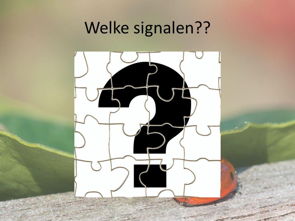 Welke signalen??