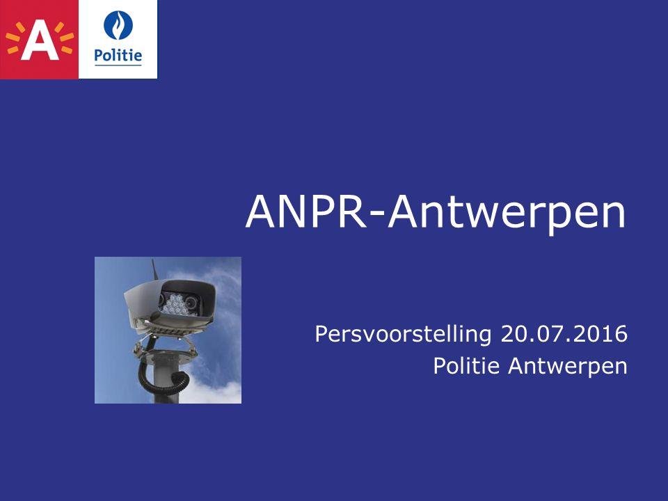 ANPR-Antwerpen Persvoorstelling 20.07.2016 Politie Antwerpen