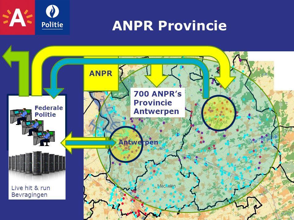 ANPR Provincie 700 ANPR's Provincie Antwerpen ANPR Antwerpen hhj kjljkhkjhn hkh Live hit & run Bevragingen Federale Politie