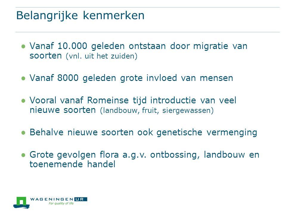 Vanaf 10.000 geleden ontstaan door migratie van soorten (vnl.