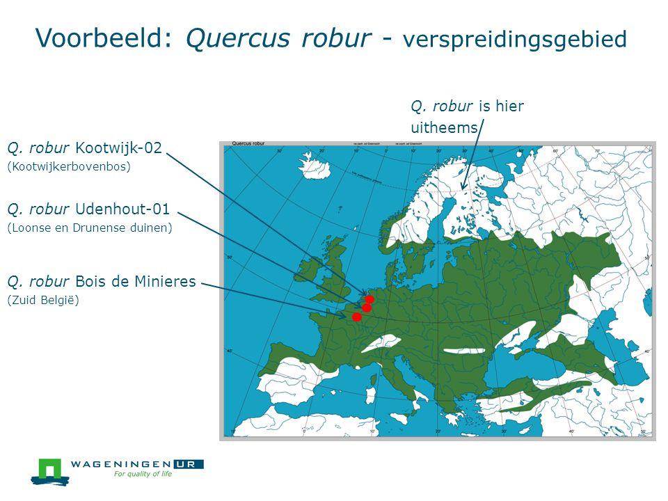 Voorbeeld: Quercus robur - verspreidingsgebied Q. robur Udenhout-01 (Loonse en Drunense duinen) Q.