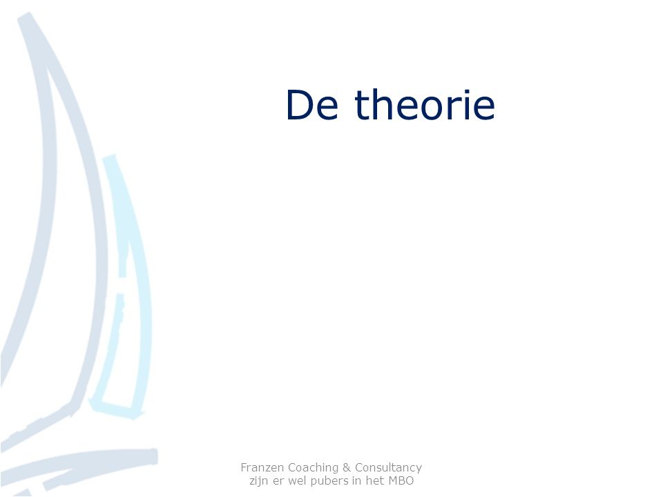 De theorie Franzen Coaching & Consultancy zijn er wel pubers in het MBO