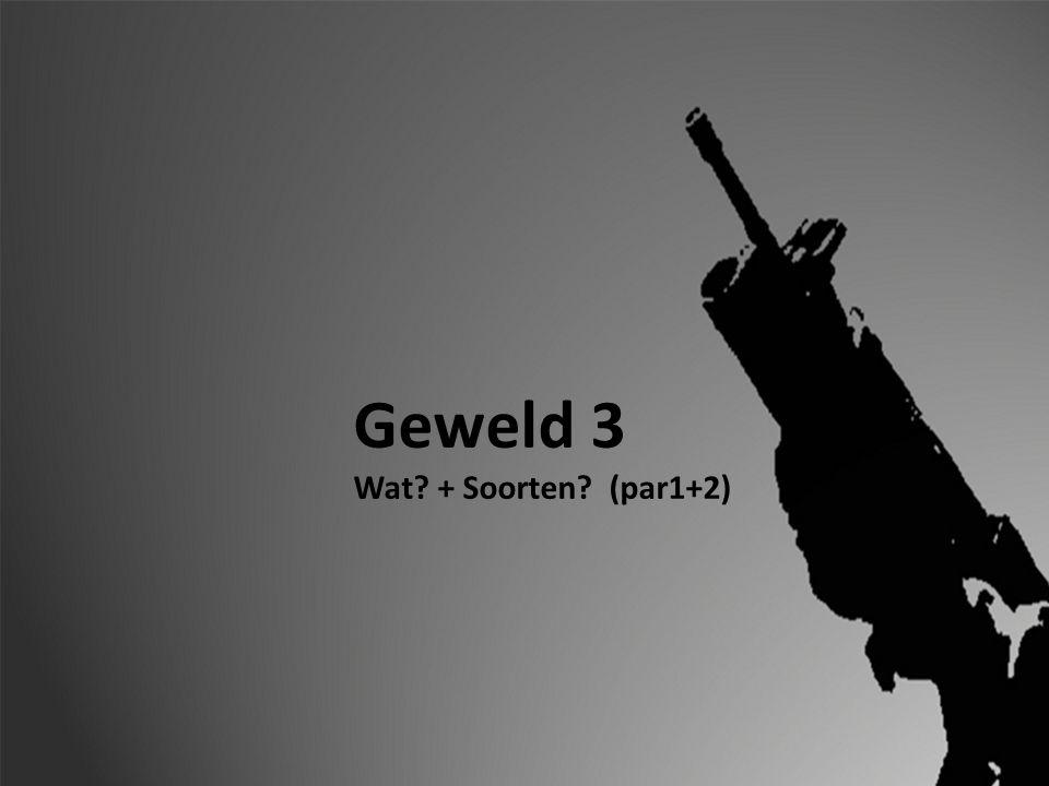 Les1 4.1 Introductie, statistieken 4.2 Wat is geweld.