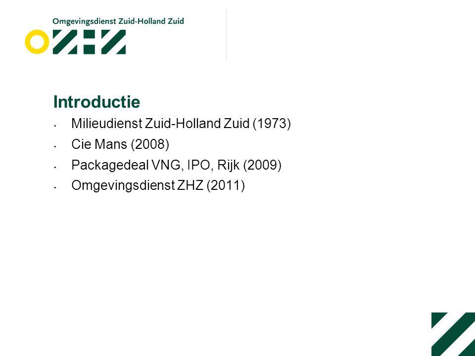 Introductie Milieudienst Zuid-Holland Zuid (1973) Cie Mans (2008) Packagedeal VNG, IPO, Rijk (2009) Omgevingsdienst ZHZ (2011)