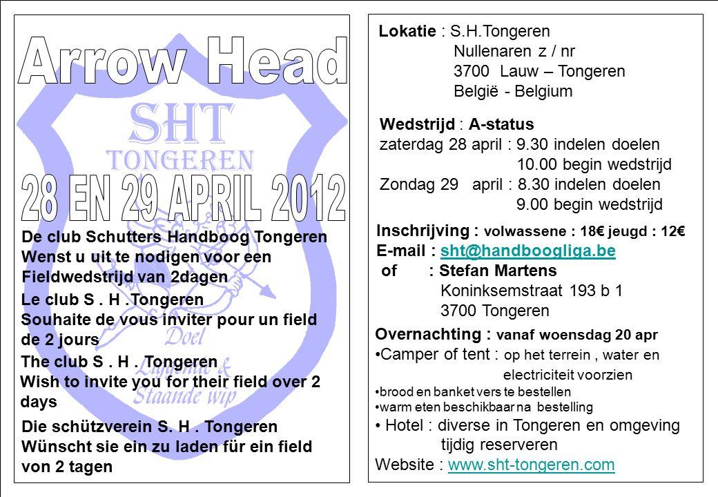 De club Schutters Handboog Tongeren Wenst u uit te nodigen voor een Fieldwedstrijd van 2dagen Le club S.