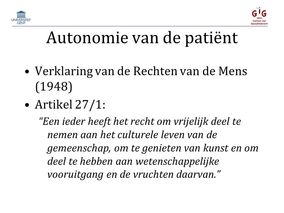 Autonomie van de patiënt European Convention on Human Rights (1950) Article 12 provides a right for women and men of marriageable age to marry and establish a family.