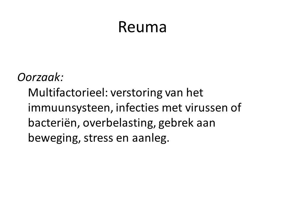 Reuma Oorzaak: Multifactorieel: verstoring van het immuunsysteen, infecties met virussen of bacteriën, overbelasting, gebrek aan beweging, stress en aanleg.