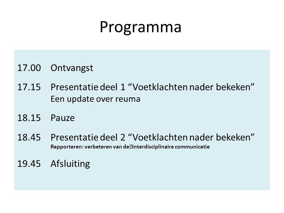 Programma 17.00Ontvangst 17.15Presentatie deel 1 Voetklachten nader bekeken Een update over reuma 18.15Pauze 18.45Presentatie deel 2 Voetklachten nader bekeken Rapporteren: verbeteren van de interdisciplinaire communicatie 19.45Afsluiting