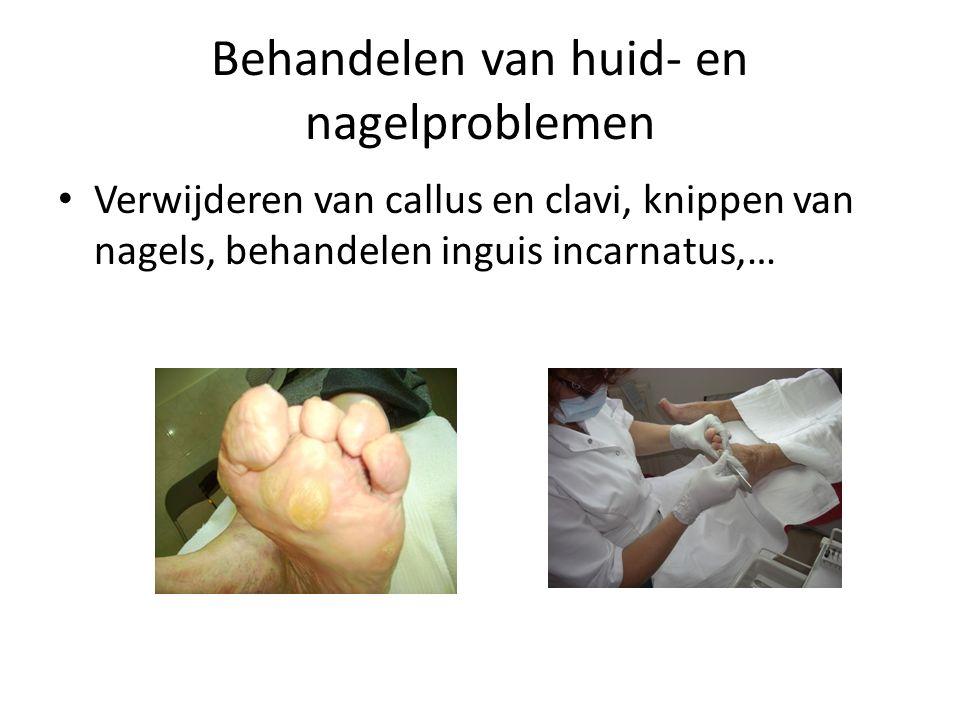 Behandelen van huid- en nagelproblemen Verwijderen van callus en clavi, knippen van nagels, behandelen inguis incarnatus,…