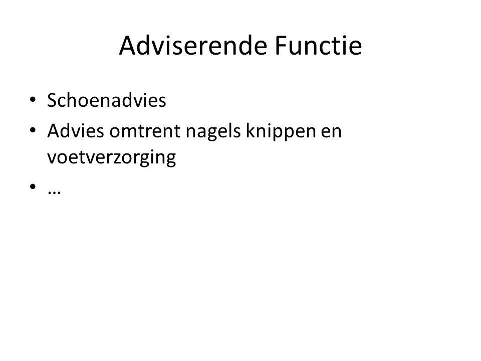 Adviserende Functie Schoenadvies Advies omtrent nagels knippen en voetverzorging …