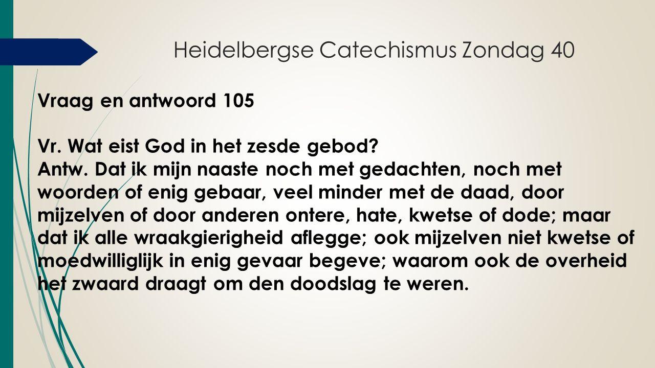 Heidelbergse Catechismus Zondag 40 Vraag en antwoord 105 Vr.