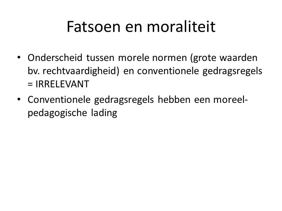 Fatsoen en moraliteit Onderscheid tussen morele normen (grote waarden bv.