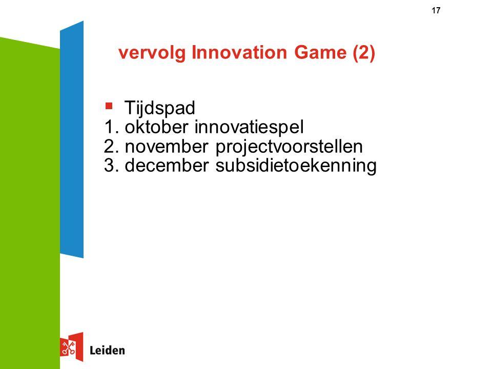 vervolg Innovation Game (2)  Tijdspad 1. oktober innovatiespel 2.