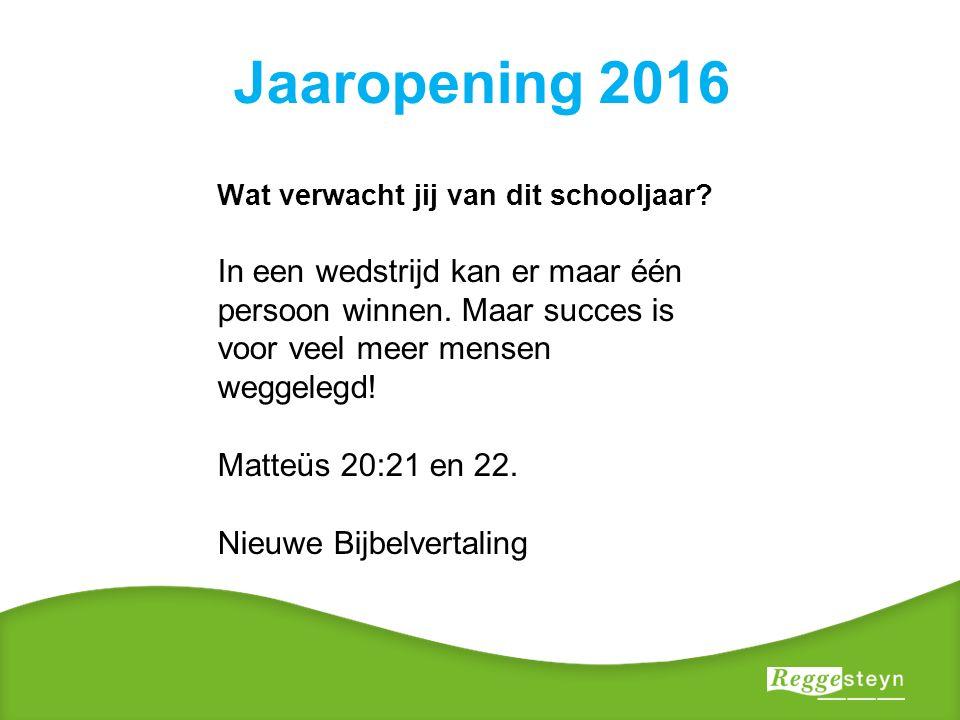 Jaaropening 2016 Wat verwacht jij van dit schooljaar.