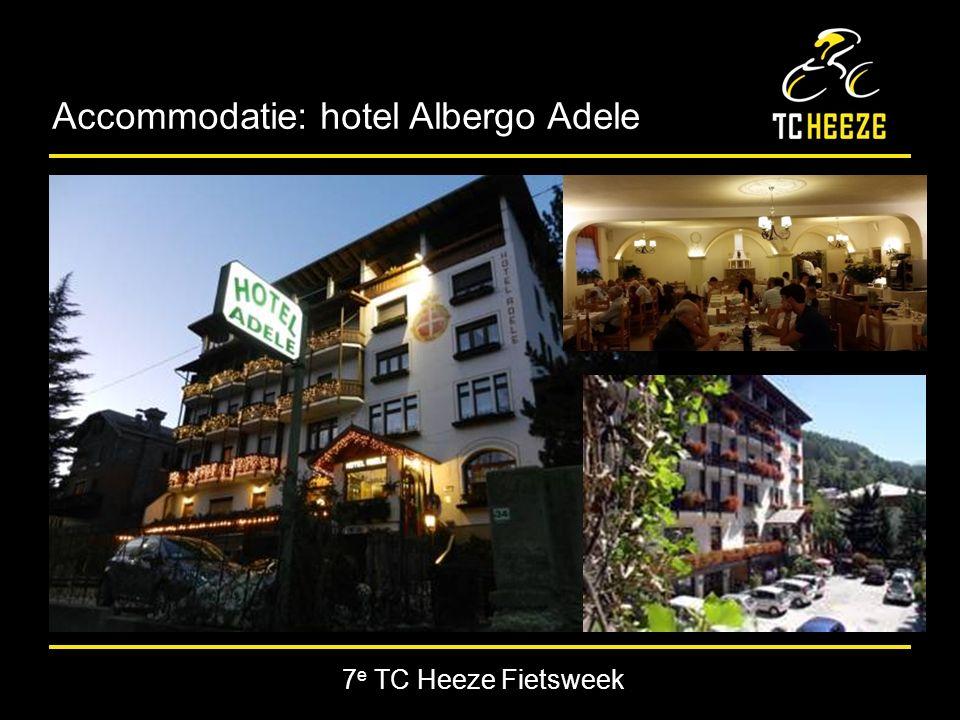 7 e TC Heeze Fietsweek Accommodatie: hotel Albergo Adele
