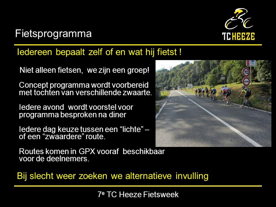 7 e TC Heeze Fietsweek Fietsprogramma Iedereen bepaalt zelf of en wat hij fietst .