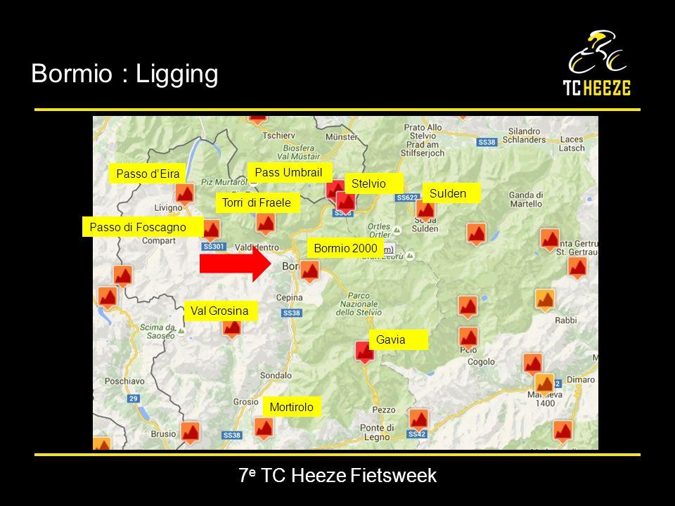 Mortirolo Gavia Bormio 2000 Stelvio Pass Umbrail Torri di Fraele Val Grosina Passo di Foscagno Sulden Passo d'Eira Bormio : Ligging 7 e TC Heeze Fietsweek