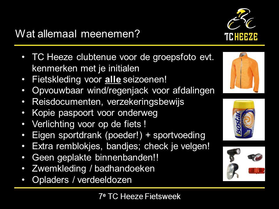 7 e TC Heeze Fietsweek Wat allemaal meenemen. TC Heeze clubtenue voor de groepsfoto evt.