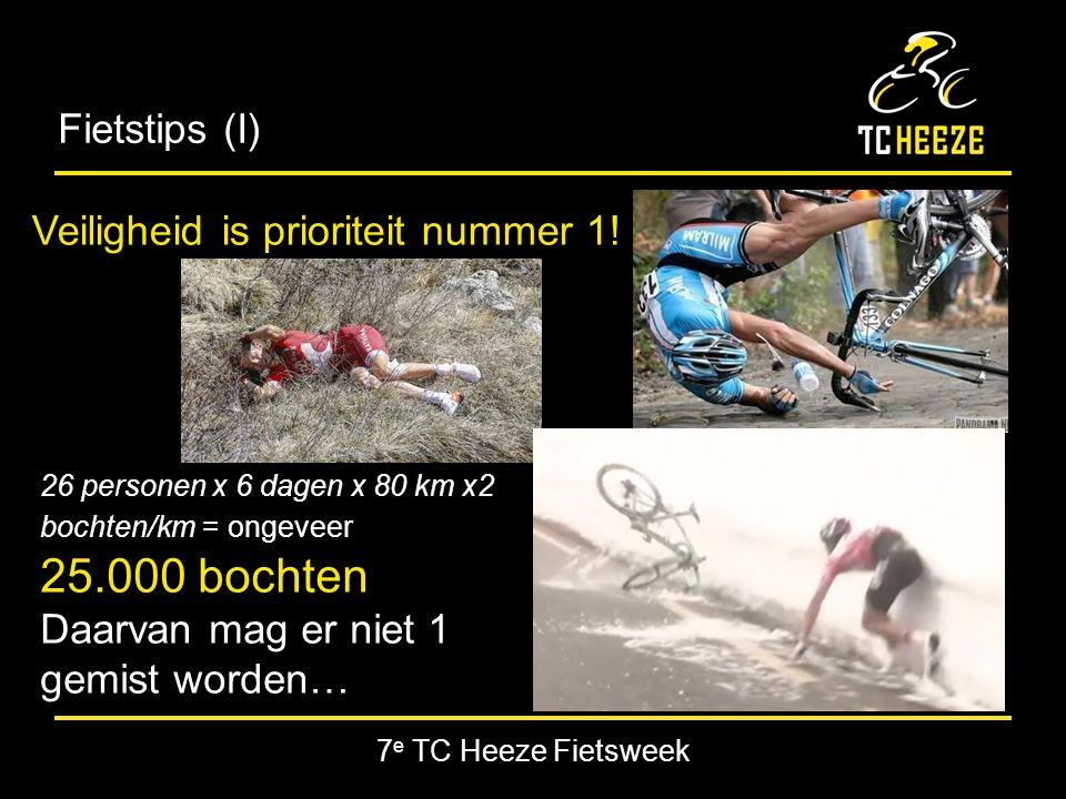 7 e TC Heeze Fietsweek Fietstips (I) Veiligheid is prioriteit nummer 1.