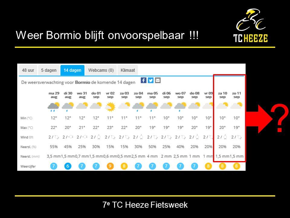 7 e TC Heeze Fietsweek Weer Bormio blijft onvoorspelbaar !!!