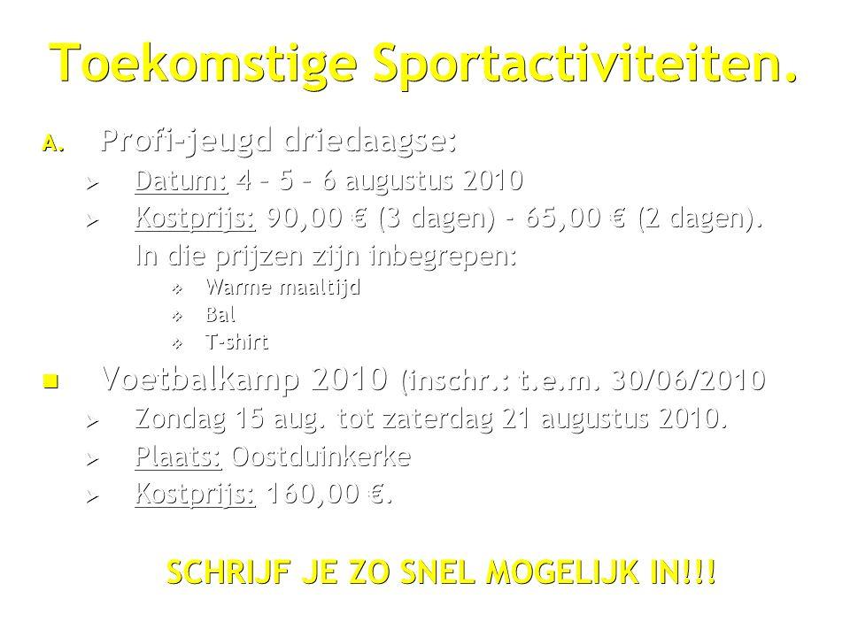 Toekomstige Sportactiviteiten. A.
