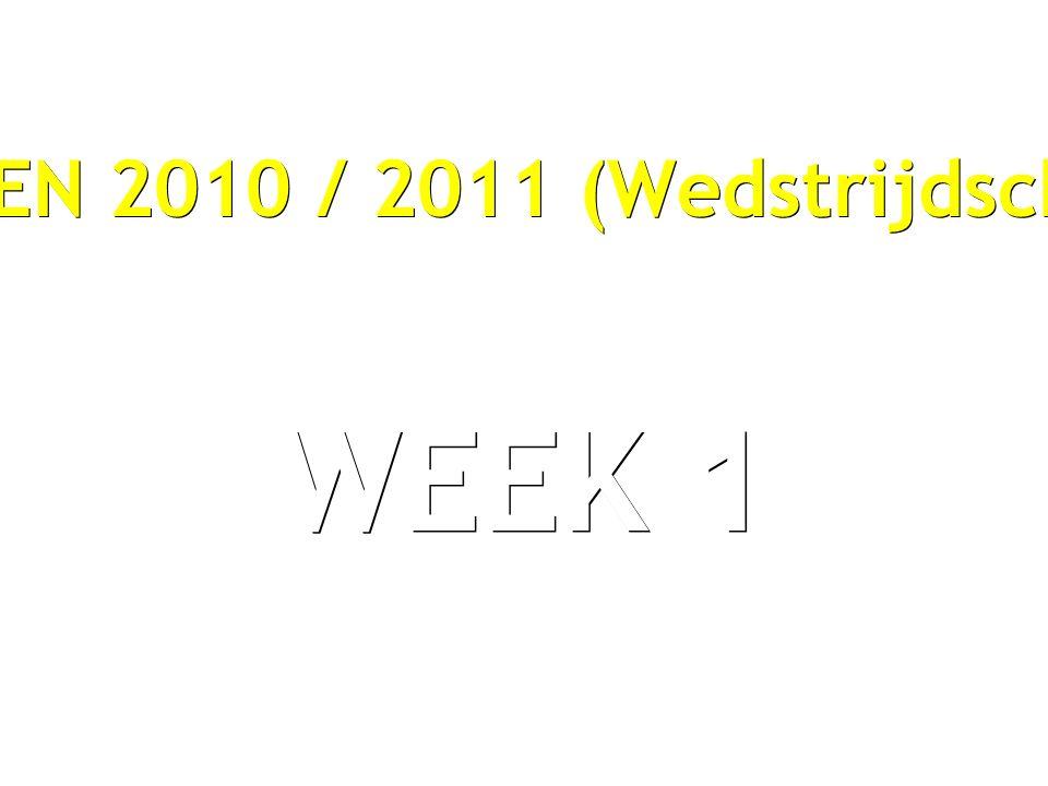 SEIZOEN 2010 / 2011 (Wedstrijdschema) WEEK 1