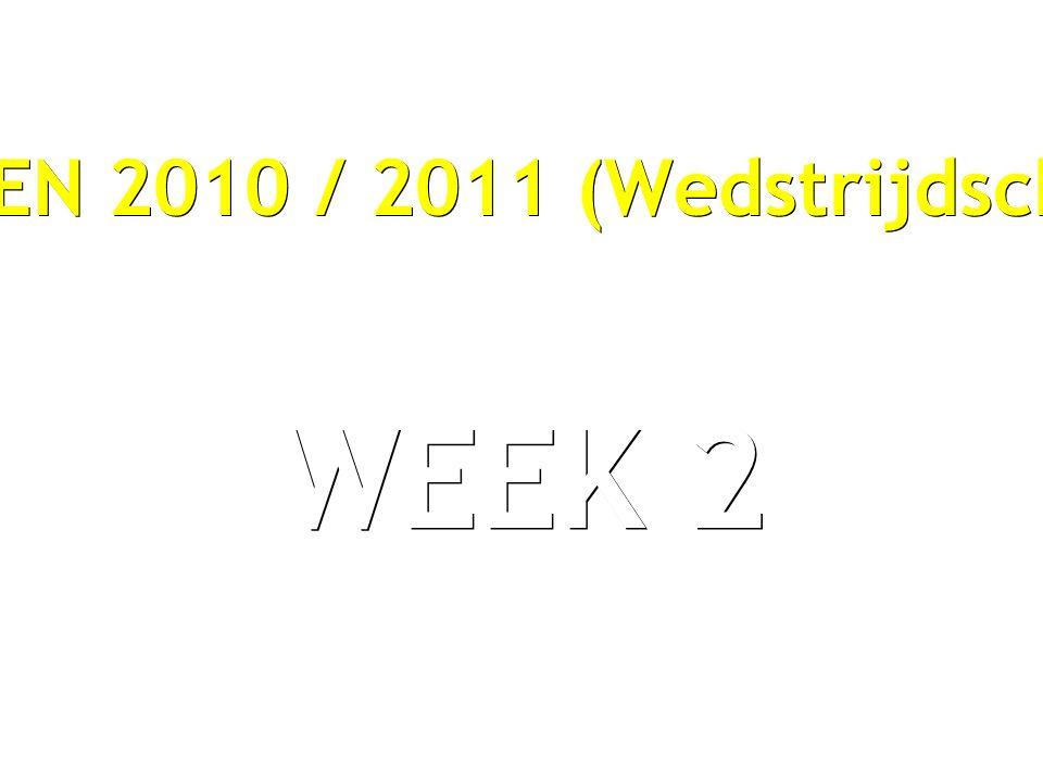 SEIZOEN 2010 / 2011 (Wedstrijdschema) WEEK 2