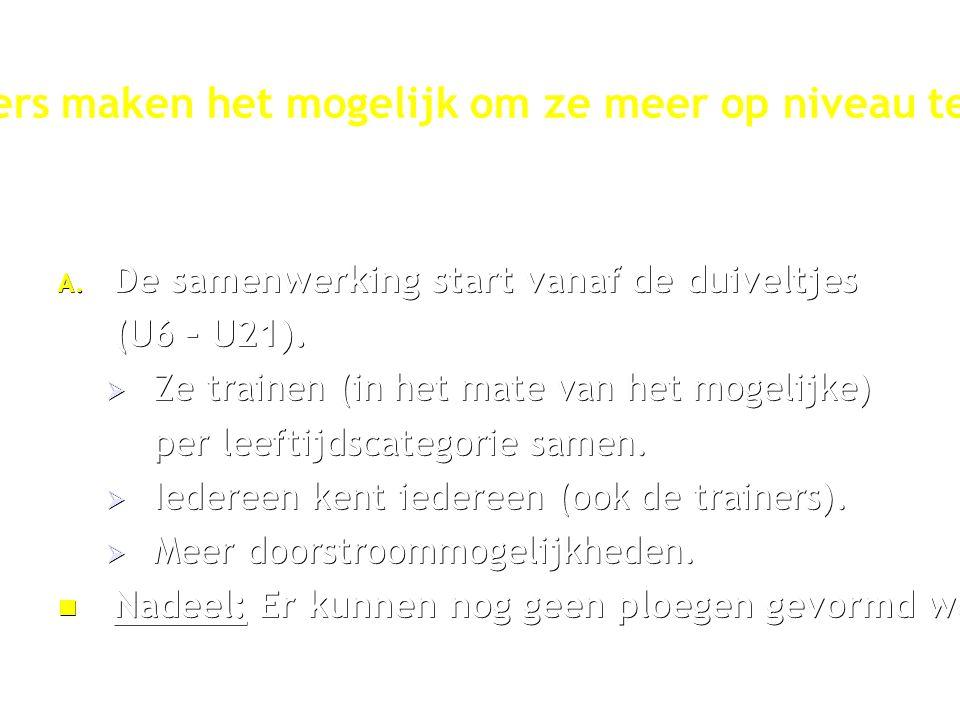 A. De samenwerking start vanaf de duiveltjes (U6 – U21).