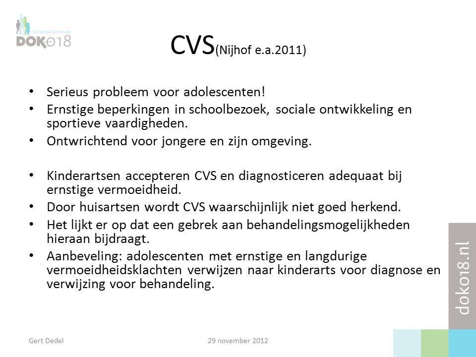 CVS (Nijhof e.a.2011) Serieus probleem voor adolescenten.