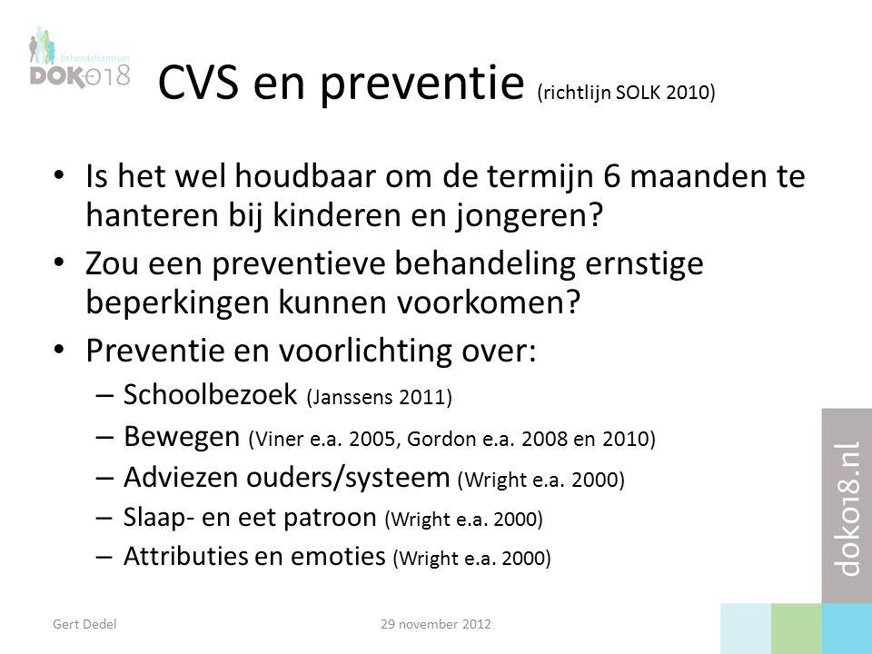 CVS en preventie (richtlijn SOLK 2010) Is het wel houdbaar om de termijn 6 maanden te hanteren bij kinderen en jongeren.