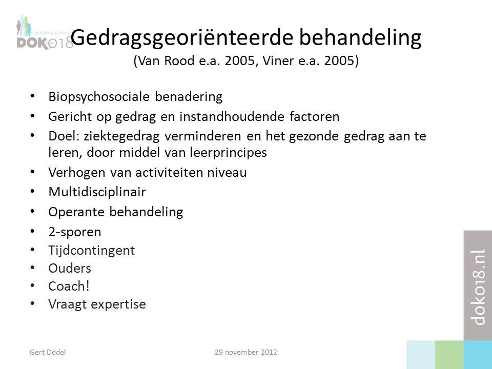Gert Dedel29 november 2012 Gedragsgeoriënteerde behandeling (Van Rood e.a.