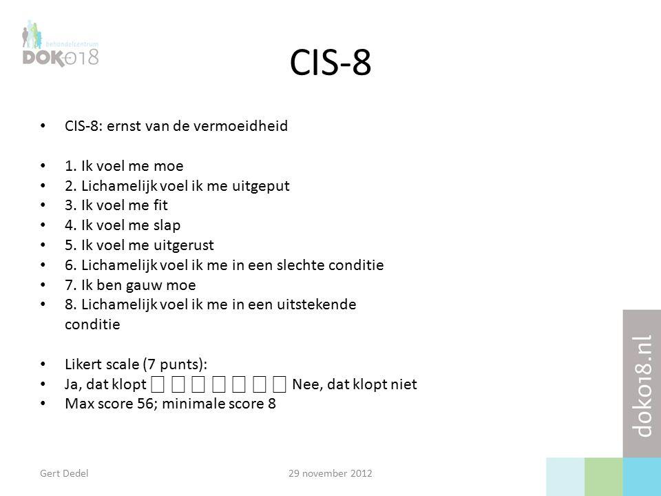 CIS-8 CIS-8: ernst van de vermoeidheid 1. Ik voel me moe 2.