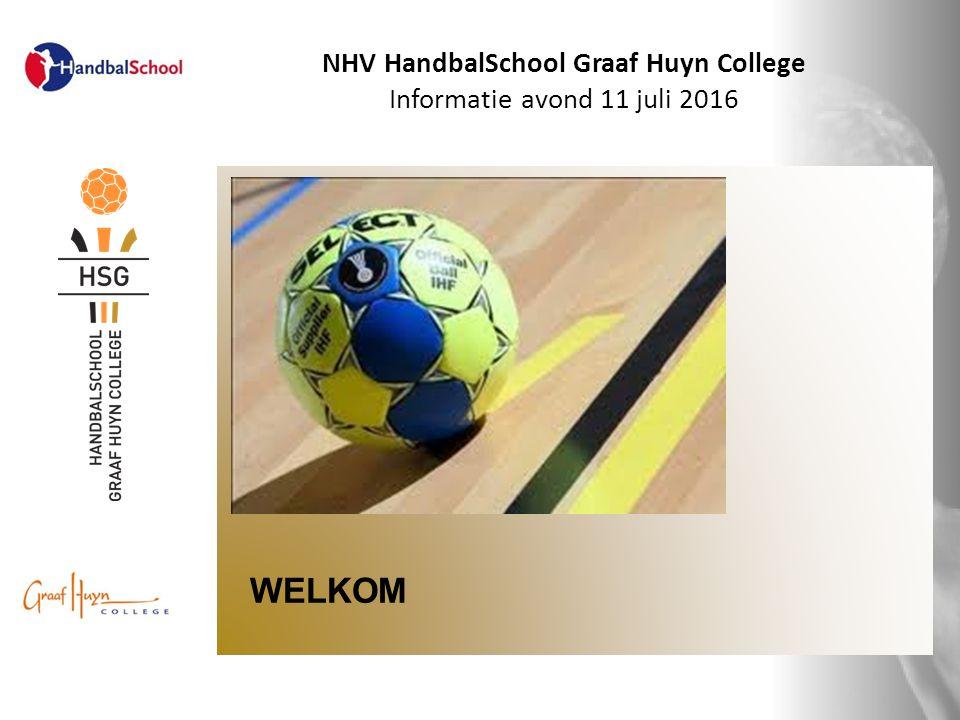 WELKOM NHV HandbalSchool Graaf Huyn College Informatie avond 11 juli 2016