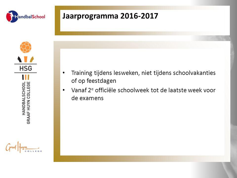 Jaarprogramma 2016-2017 Training tijdens lesweken, niet tijdens schoolvakanties of op feestdagen Vanaf 2 e officiële schoolweek tot de laatste week vo