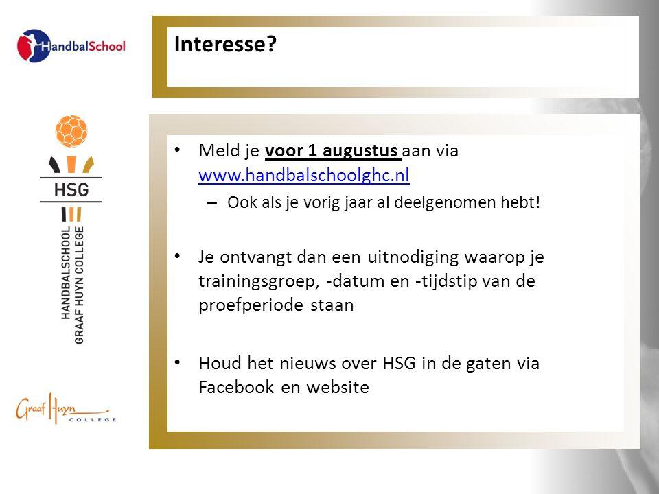 Interesse? Meld je voor 1 augustus aan via www.handbalschoolghc.nl www.handbalschoolghc.nl – Ook als je vorig jaar al deelgenomen hebt! Je ontvangt da