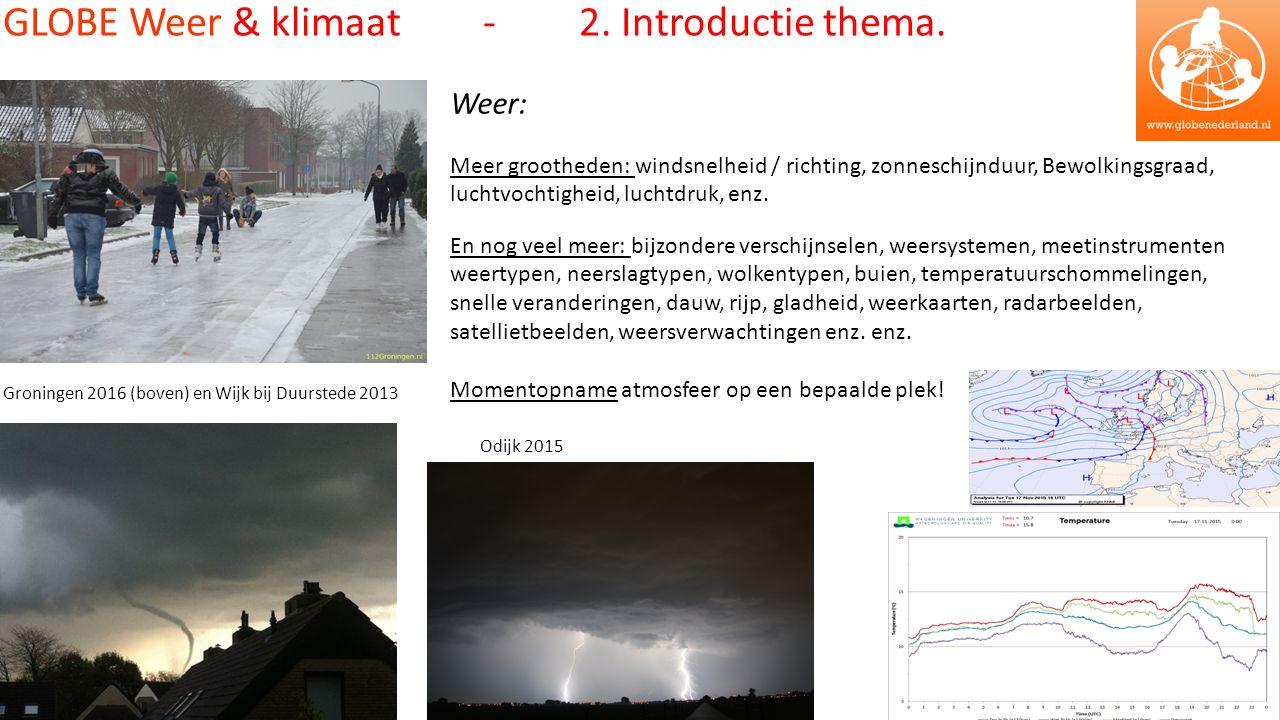 Weer: Meer grootheden: windsnelheid / richting, zonneschijnduur, Bewolkingsgraad, luchtvochtigheid, luchtdruk, enz.