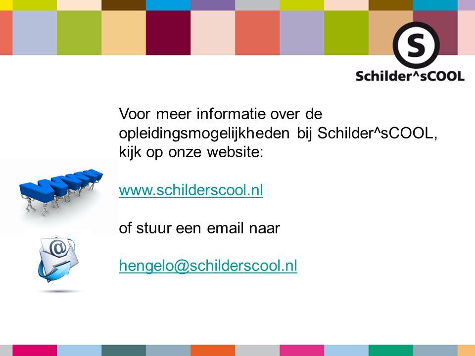 Voor meer informatie over de opleidingsmogelijkheden bij Schilder^sCOOL, kijk op onze website: www.schilderscool.nl of stuur een email naar hengelo@sc