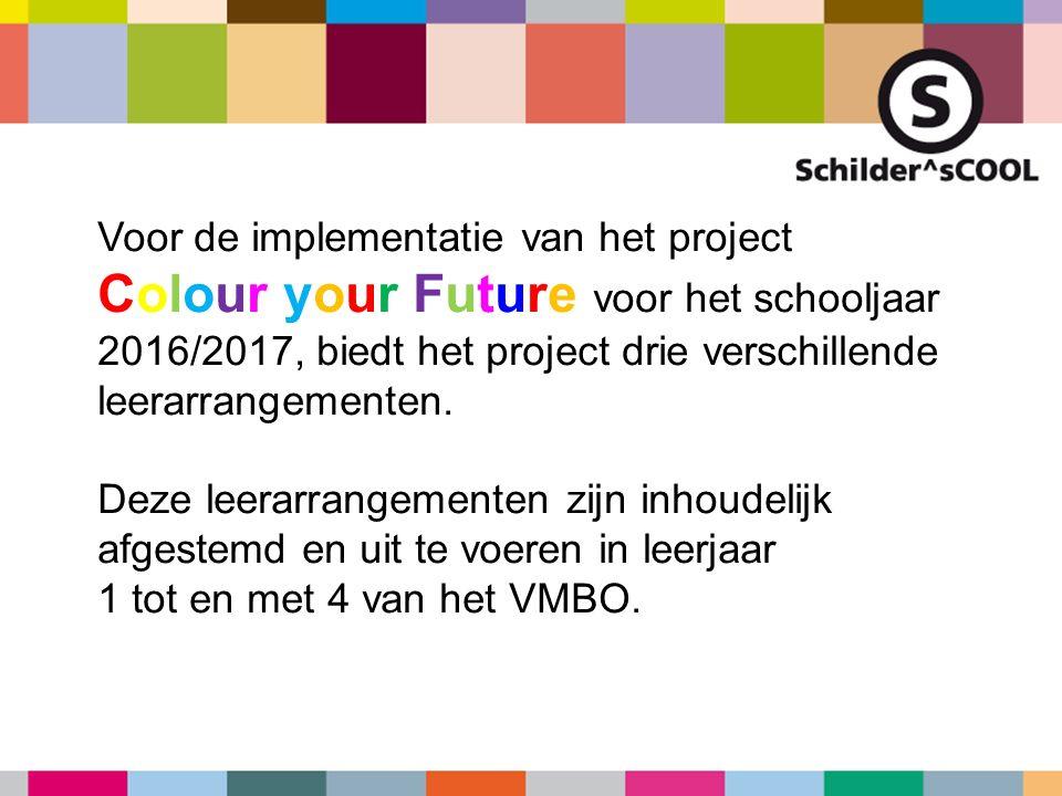 Voor de implementatie van het project Colour your Future voor het schooljaar 2016/2017, biedt het project drie verschillende leerarrangementen. Deze l