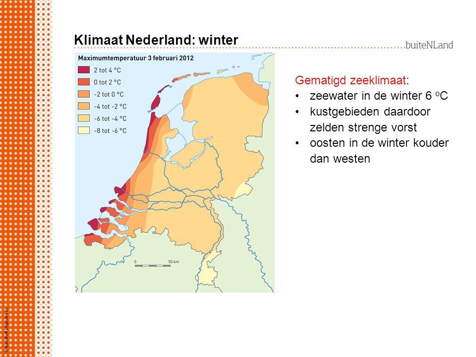Klimaat Nederland: winter Gematigd zeeklimaat: zeewater in de winter 6 o C kustgebieden daardoor zelden strenge vorst oosten in de winter kouder dan w