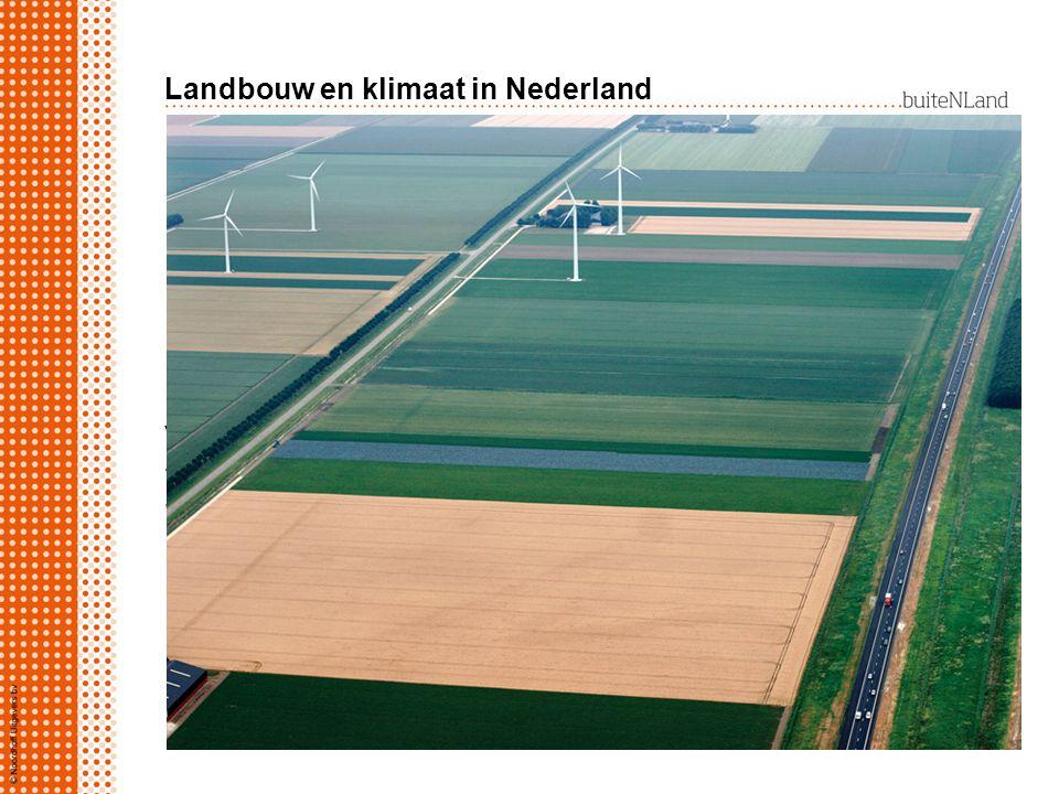 Landbouw en klimaat in Nederland Nederland is één van de grootste landbouwproducenten. Geschikt klimaat voor landbouw: ideale temperatuur positieve wa
