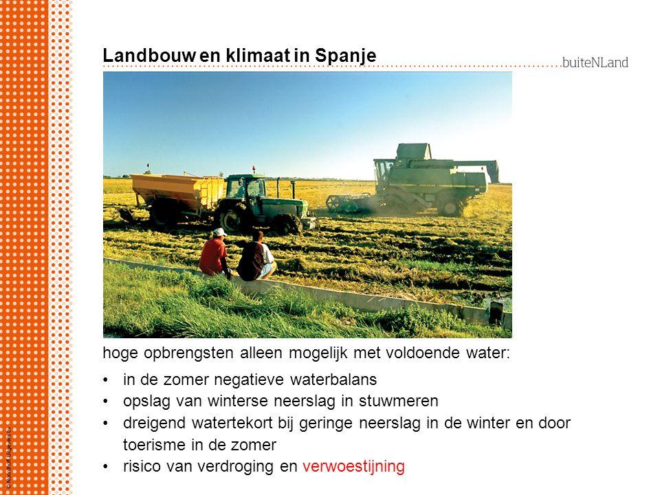 Landbouw en klimaat in Spanje hoge opbrengsten alleen mogelijk met voldoende water: in de zomer negatieve waterbalans opslag van winterse neerslag in