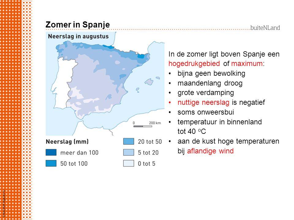 Zomer in Spanje In de zomer ligt boven Spanje een hogedrukgebied of maximum: bijna geen bewolking maandenlang droog grote verdamping nuttige neerslag