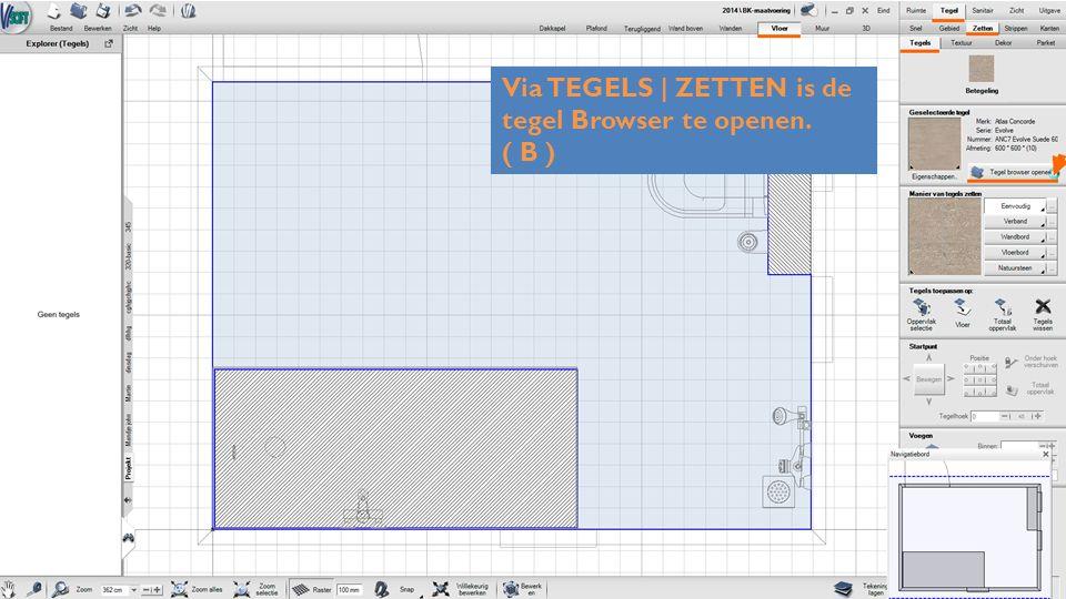 Via TEGELS | ZETTEN is de tegel Browser te openen. ( B )