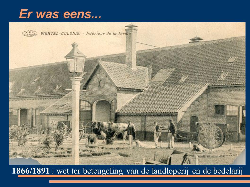Er was eens... 1866/1891 : wet ter beteugeling van de landloperij en de bedelarij