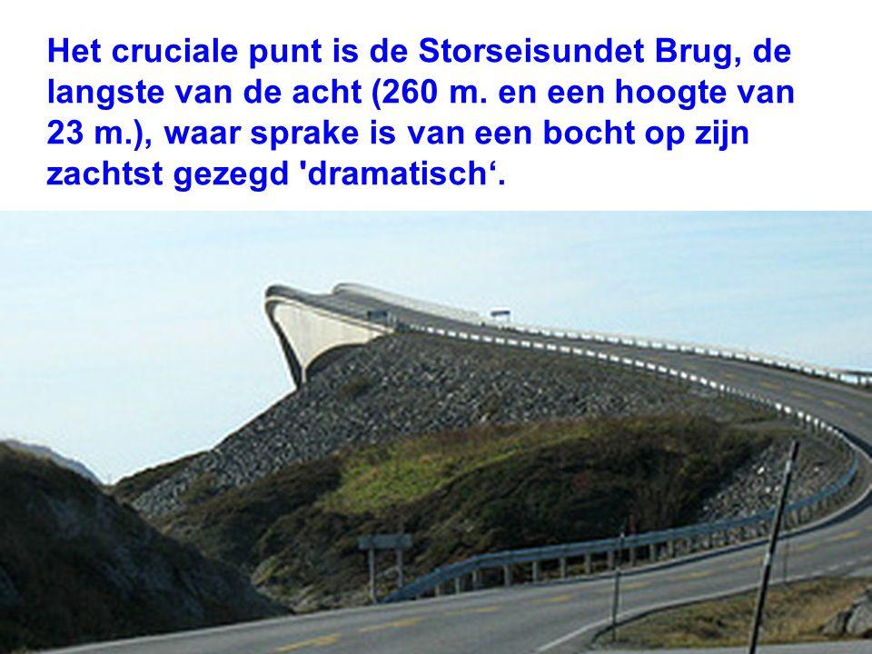 Het cruciale punt is de Storseisundet Brug, de langste van de acht (260 m.